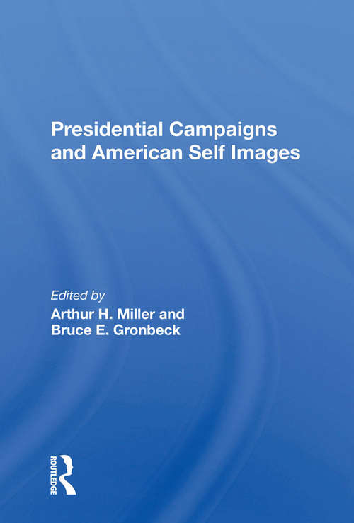 Presidential Campaigns And American Self Images
