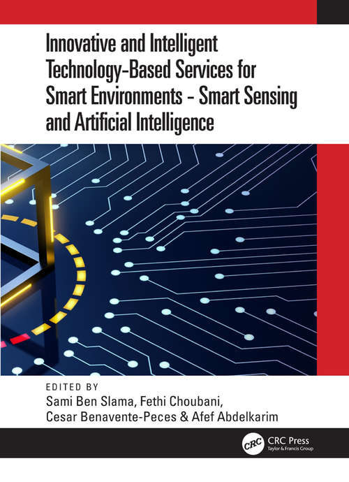 Innovative and Intelligent Technology-Based Services For Smart Environments - Smart Sensing and Artificial Intelligence: Proceedings of the 2nd International Conference on Smart Innovation, Ergonomics and Applied Human Factors (SEAHF'20), held online, 14-15 November 2020