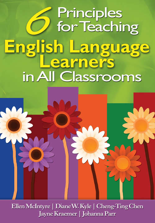 Six Principles for Teaching English Language Learners in All Classrooms