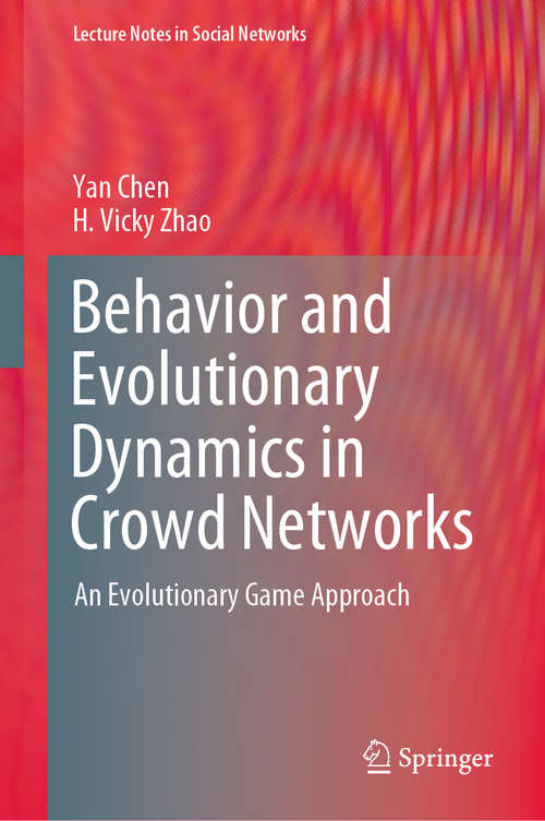 Behavior and Evolutionary Dynamics in Crowd Networks: An Evolutionary Game Approach (Lecture Notes in Social Networks)