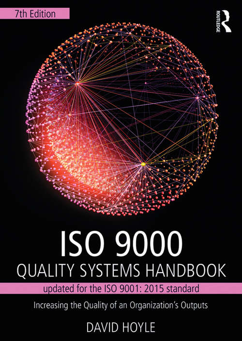 ISO 9000 Quality Systems Handbook-updated for the ISO 9001: Increasing the Quality of an Organization's Outputs