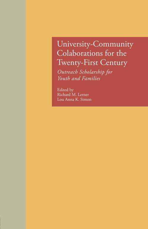 University-Community Collaborations for the Twenty-First Century: Outreach Scholarship for Youth and Families (MSU Series on Children, Youth and Families #Vol. 4)