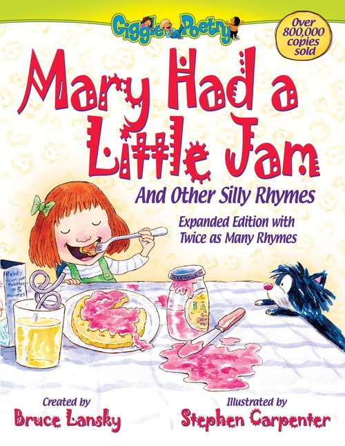 Mary Had a Little Jam: And Other Silly Rhymes (Giggle Poetry)