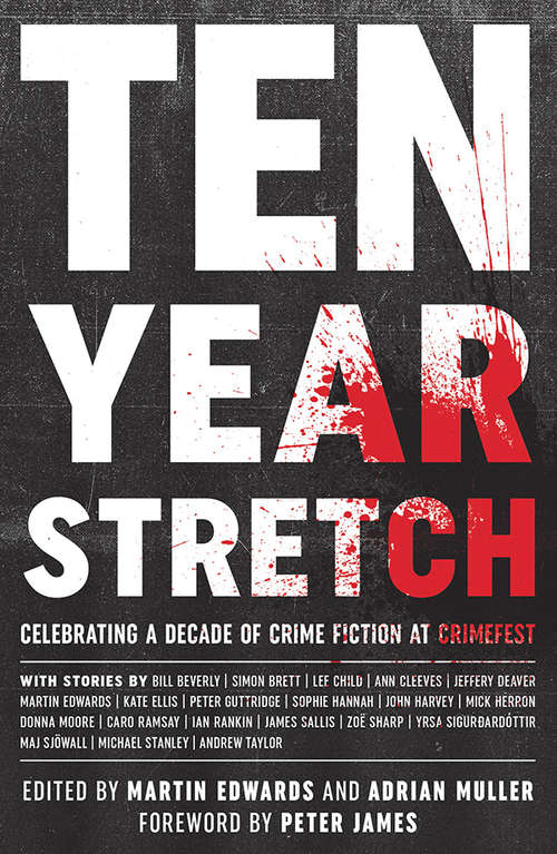 Ten Year Stretch: Celebrating a Decade of Crime Fiction at CrimeFest