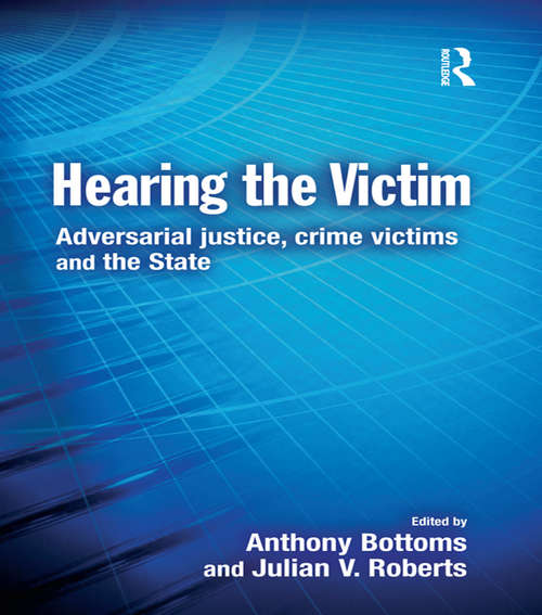 Hearing the Victim: Adversarial Justice, Crime Victims and the State (Cambridge Criminal Justice Series)