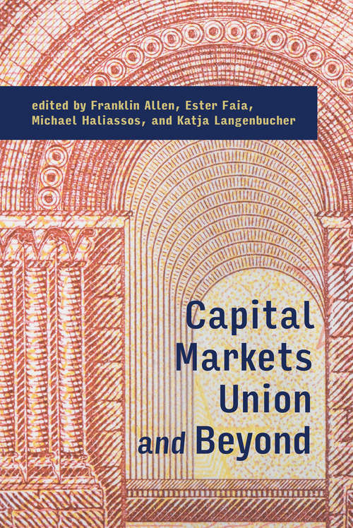 Capital Markets Union and Beyond (The\mit Press Ser.)