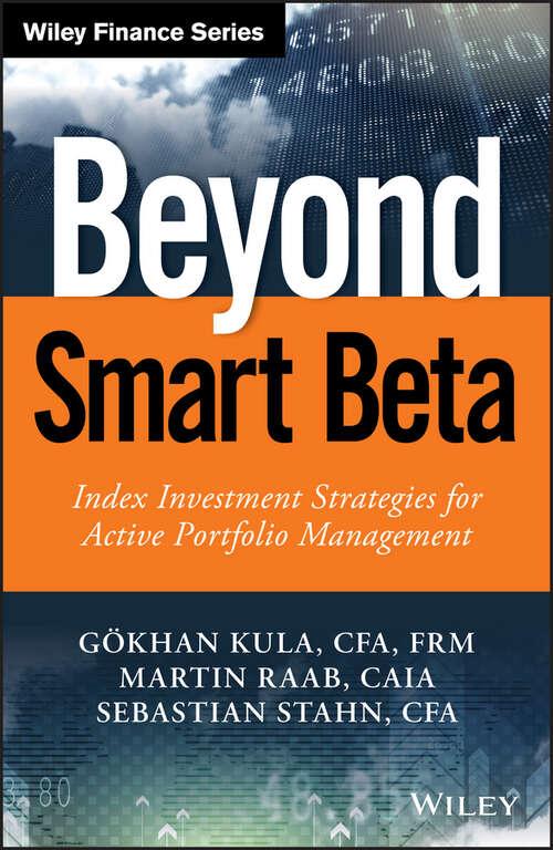 Beyond Smart Beta: Index Investment Strategies for Active Portfolio Management