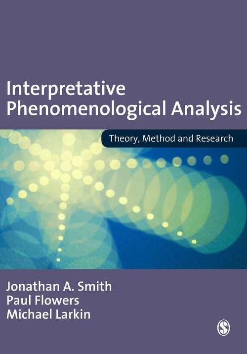 Interpretative Phenomenological Analysis: Theory, Method and Research