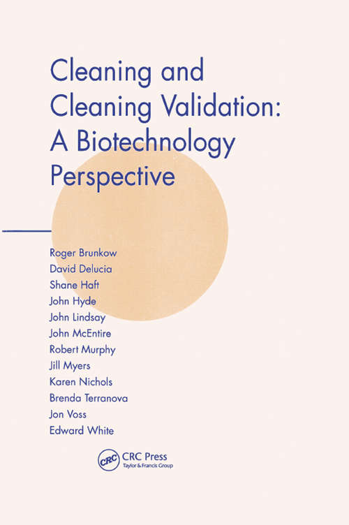 Cleaning and Cleaning Validation: A Biotechnology Perspective