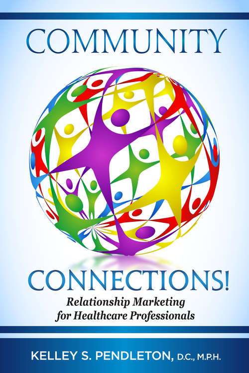 Community Connections!: Relationship Marketing for Healthcare Professionals