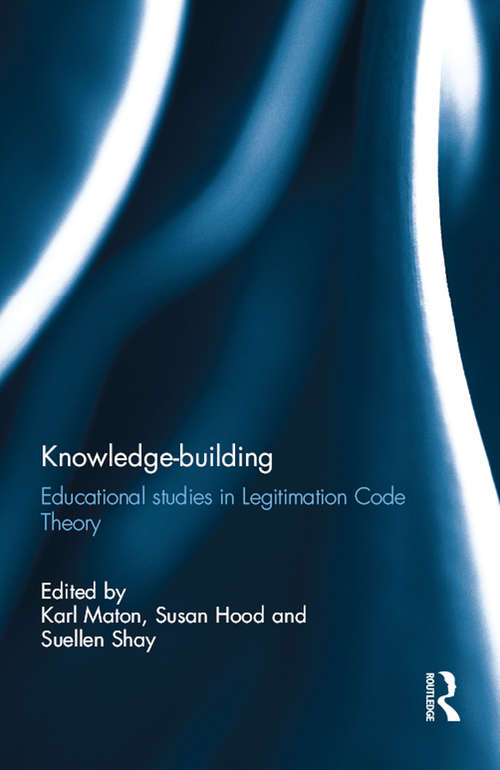 Knowledge-building: Educational studies in Legitimation Code Theory