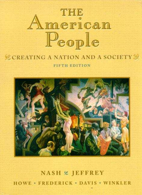 The American People: Creating a Nation and a Society (5th Edition, Condensed)