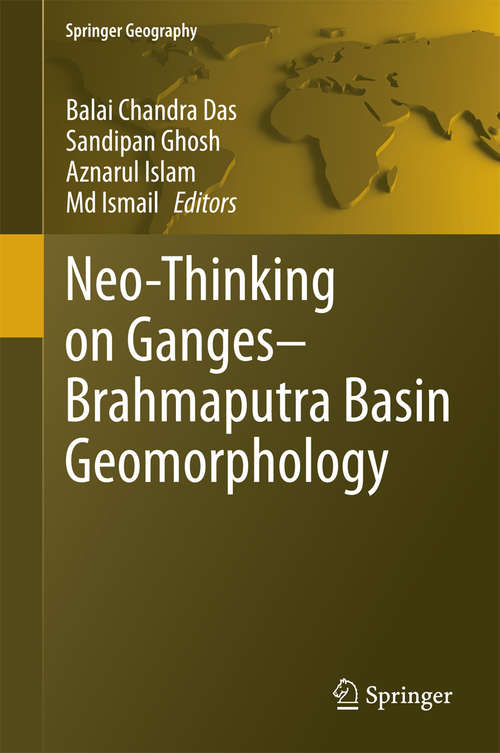 Neo-Thinking on Ganges-Brahmaputra Basin Geomorphology