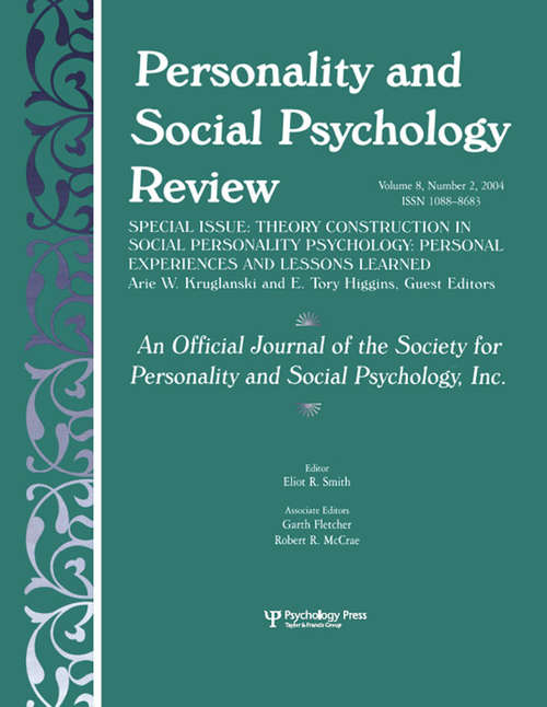 Theory Construction in Social Personality Psychology: Personal Experiences and Lessons Learned: A Special Issue of personality and Social Psychology Review