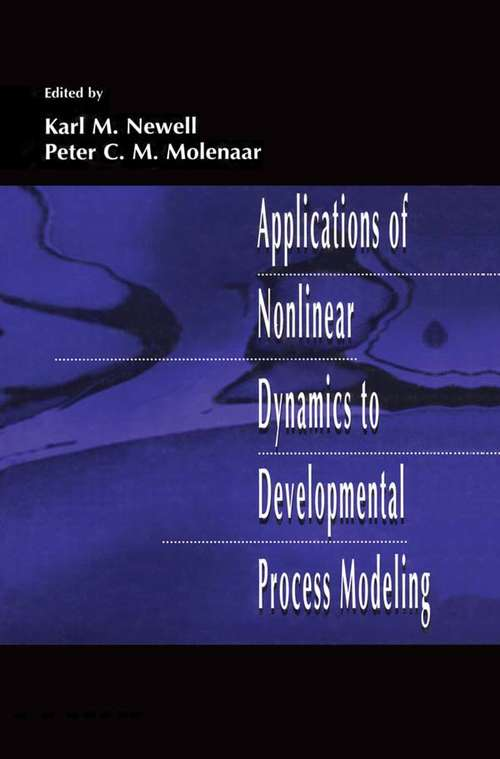 Applications of Nonlinear Dynamics To Developmental Process Modeling