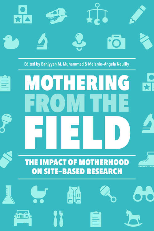Mothering from the Field: The Impact of Motherhood on Site-Based Research