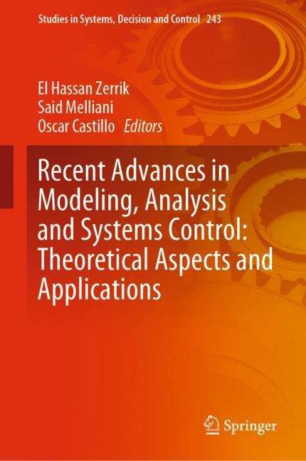 Recent Advances in Modeling, Analysis and Systems Control: Theoretical Aspects and Applications (Studies in Systems, Decision and Control #243)