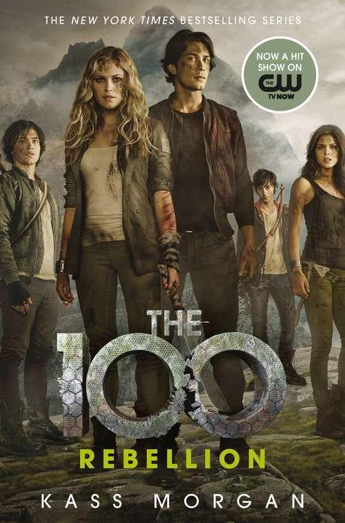Rebellion (The 100 #4)