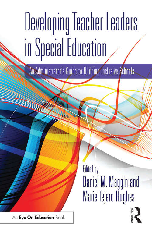 Developing Teacher Leaders in Special Education: An Administrator's Guide to Building Inclusive Schools