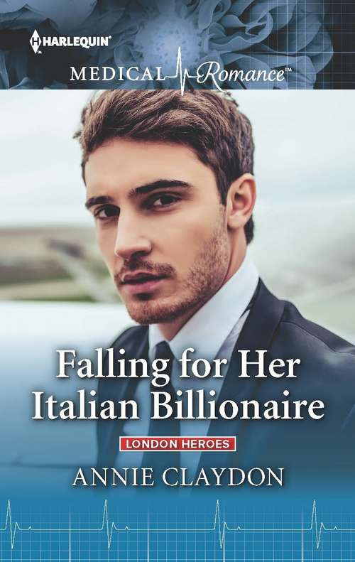 Falling for Her Italian Billionaire: Falling For Her Italian Billionaire (london Heroes) / Second Chance With The Single Mum (london Heroes) (London Heroes #1)