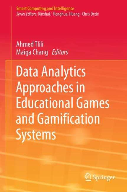 Data Analytics Approaches in Educational Games and Gamification Systems (Smart Computing and Intelligence)