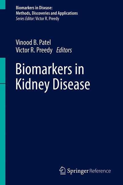 Biomarkers in Kidney Disease (Biomarkers in Disease: Methods, Discoveries and Applications)