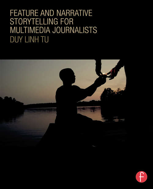 Feature and Narrative Storytelling for Multimedia Journalists