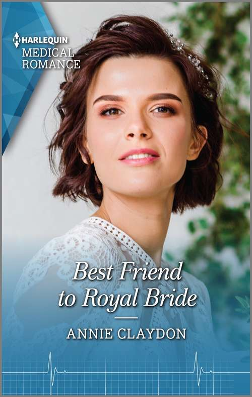 Best Friend to Royal Bride: Best Friend To Royal Bride / Surprise Baby For The Billionaire (Mills And Boon Medical Ser.)