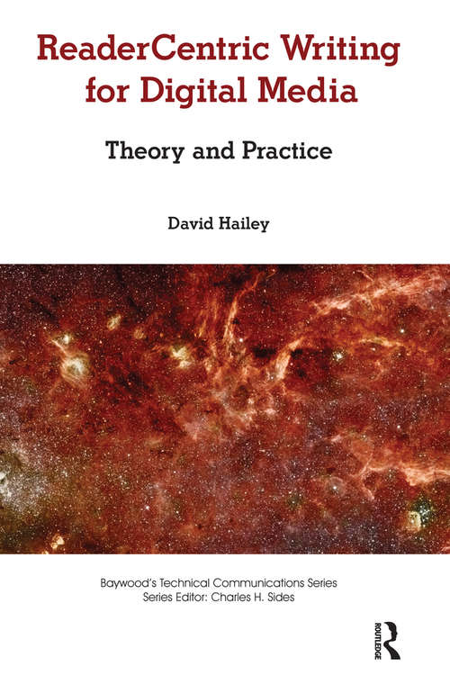 Readercentric Writing for Digital Media: Theory and Practice (Baywood's Technical Communications)