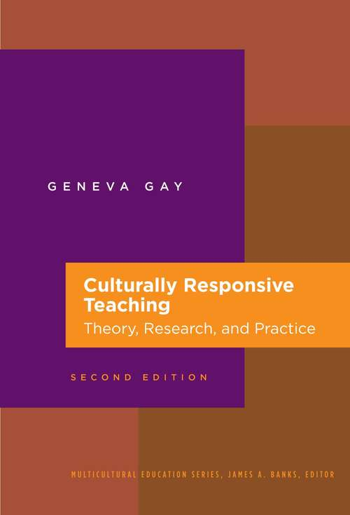 Culturally Responsive Teaching: Theory, Research and Practice Second Edition