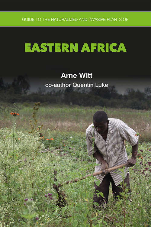 Guide to the Naturalized and Invasive Plants of Eastern Africa