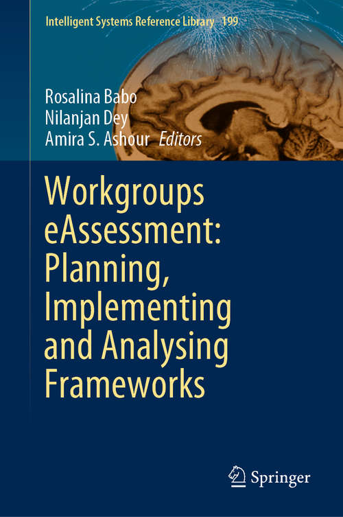 Workgroups eAssessment: Planning, Implementing and Analysing Frameworks (Intelligent Systems Reference Library #199)