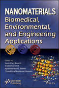 Nanomaterials: Biomedical, Environmental, and Engineering Applications (Advanced Material Series)