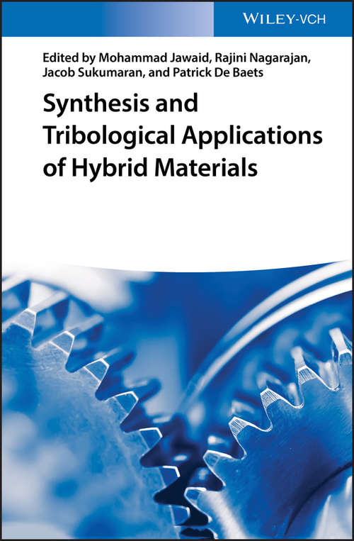 Synthesis and Tribological Applications of Hybrid Materials: Synthesis And Tribological Applications