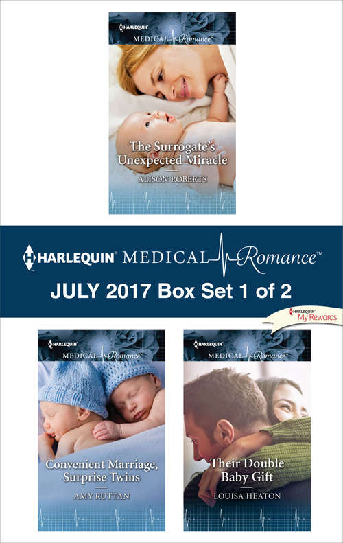 Harlequin Medical Romance July 2017 - Box Set 1 of 2: The Surrogate's Unexpected Miracle\Convenient Marriage, Surprise Twins\Their Double Baby Gift