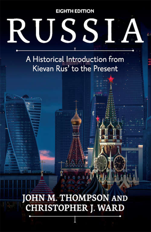 Russia: A Historical Introduction from Kievan Rus' to the Present (Russian Research Center Studies #55)