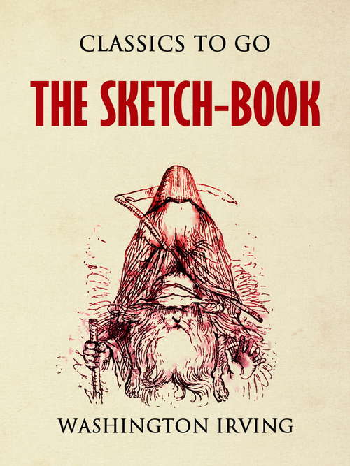 The Sketch-Book of Geoffrey Crayon (Classics To Go)