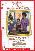 Holiday Time (The Kids in Ms. Colman's Class #10)