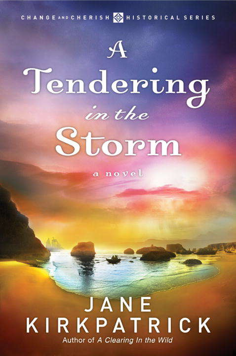 A Tendering in the Storm: A Novel (Change and Cherish #2)