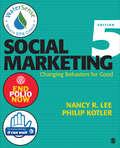 Social Marketing: Changing Behaviors for Good