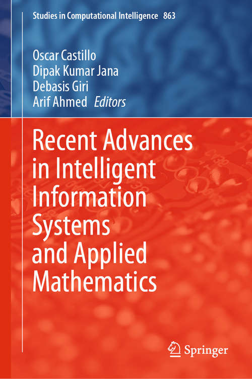 Recent Advances in Intelligent Information Systems and Applied Mathematics (Studies in Computational Intelligence #863)