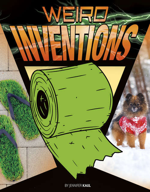 Weird Inventions (Anything But Ordinary)