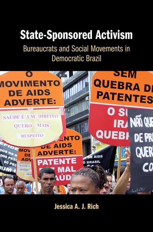 State-Sponsored Activism: Bureaucrats and Social Movements in Democratic Brazil