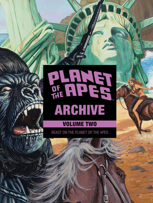 Planet of the Apes Archive Vol. 2 (Planet of the Apes Archive #2)