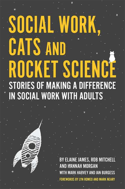 Social Work, Cats and Rocket Science: Stories of Making a Difference in Social Work with Adults