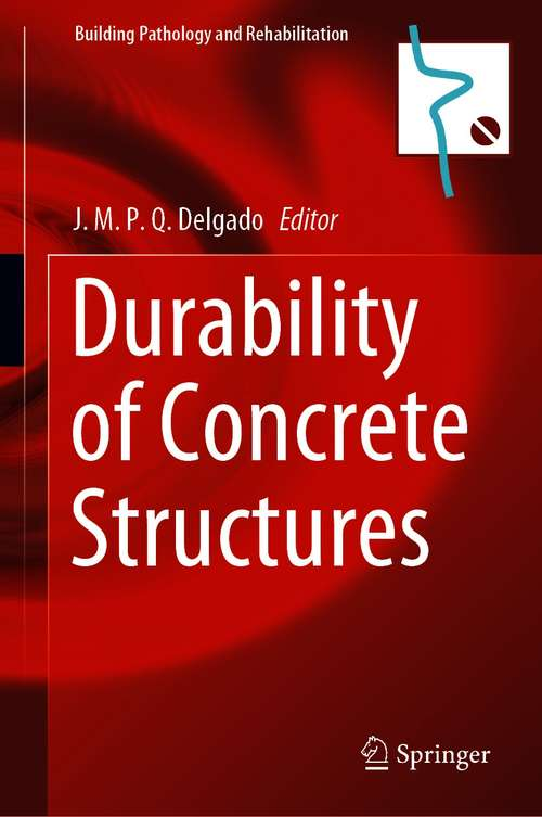Durability of Concrete Structures (Building Pathology and Rehabilitation #16)