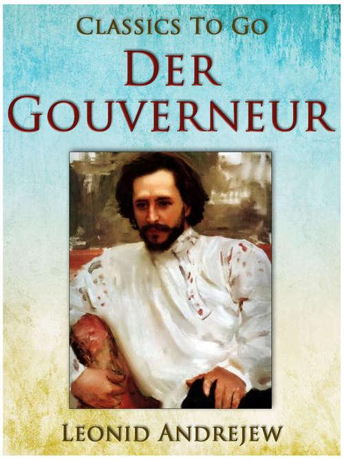 Der Gouverneur (Classics To Go)
