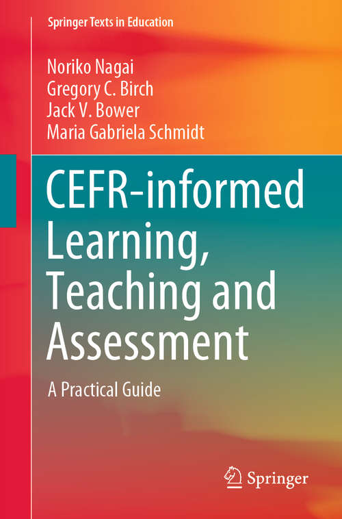 CEFR-informed Learning, Teaching and Assessment: A Practical Guide (Springer Texts in Education)