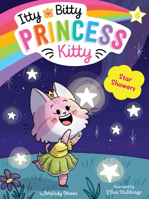 Star Showers (Itty Bitty Princess Kitty #4)