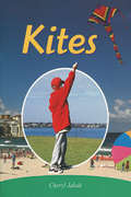 Kites (Rigby PM Collection Ruby (Levels 27-28), F&P Level Q)